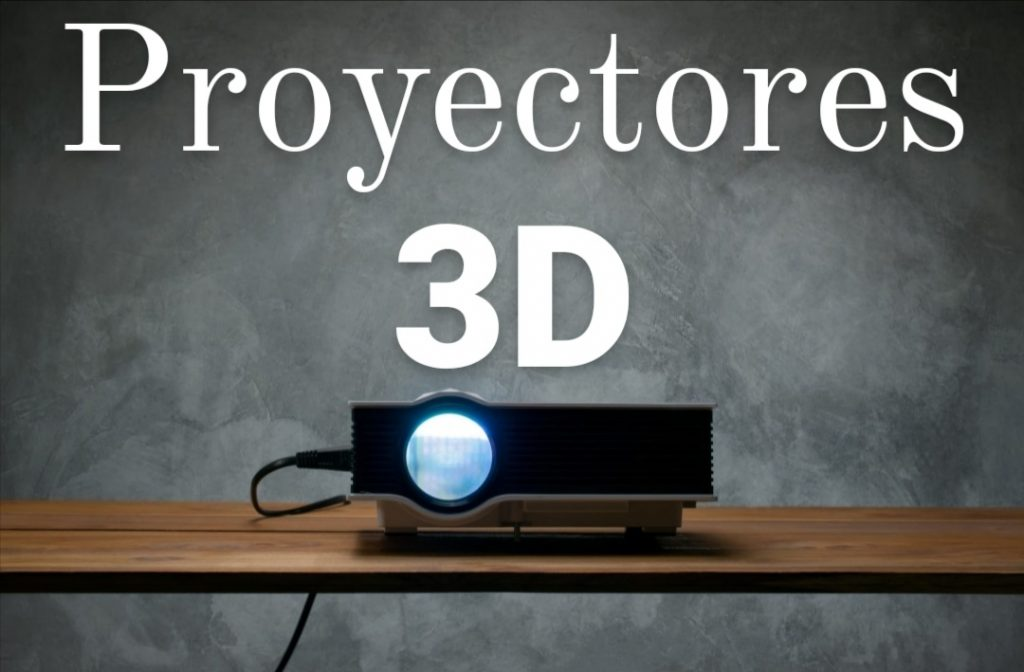 mejores proyectores 3d