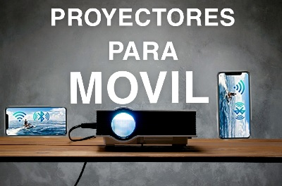 mejores proyectores para movil